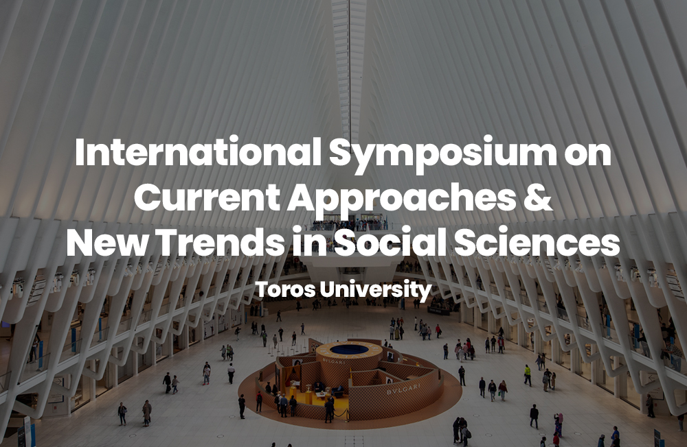 Toros Üniversitesi'nin Ev Sahipliğinde, Üniversitemizin de Ortaklığıyla Düzenlenecek ISCANT 2021 (International Symposium on Current Approaches & New Trends in Social Sciences) 24-25 Haziran Tarihlerinde Gerçekleştirilecek